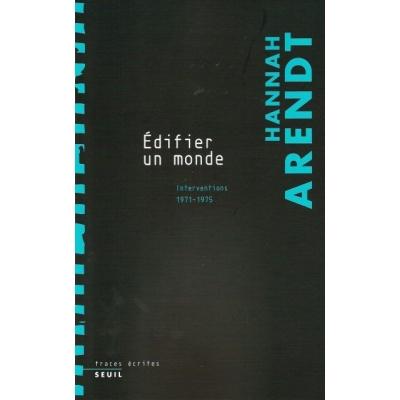 EDIFIER UN MONDE - INTERVENTION 1971-1975