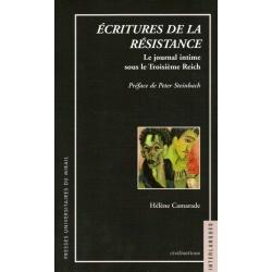 ECRITURES DE LA RESISTANCE - LE JOURNAL INTIME SOUS LE TROISIEME REICH