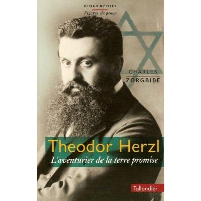 THEODOR HERZL - L'AVENTURIER DE LA TERRE PROMISE