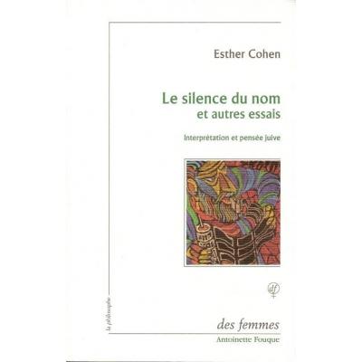 LE SILENCE DU NOM ET AUTRES ESSAIS - INTERPRETATION ET PENSEE JUIVE