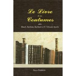 LE LIVRE DE NOS COUTUMES SELON RIBAH, RACHBATS, RACHBACH ET R. YEHOUDA AYACHE