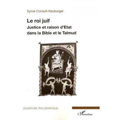 LE ROI JUIF - JUSTICE ET RAISON D'ETAT DANS LA BIBLE ET LE TALMUD