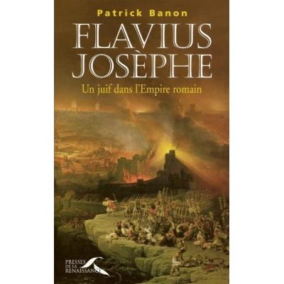 FLAVIUS JOSEPHE - UN JUIF DANS L'EMPIRE ROMAIN