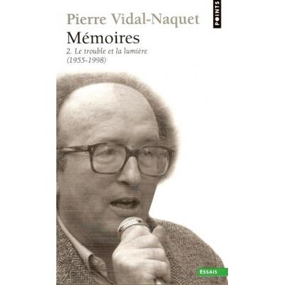 MEMOIRES 2 - LE TROUBLE ET LA LUMIERE (1955 - 1998)