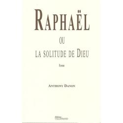 RAPHAEL OU LA SOLITUDE DE DIEU