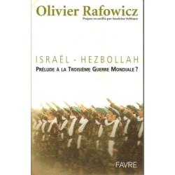ISRAEL-HEZBOLLAH  PRELUDE A LA TROISIEME GUERRE MONDIALE ?