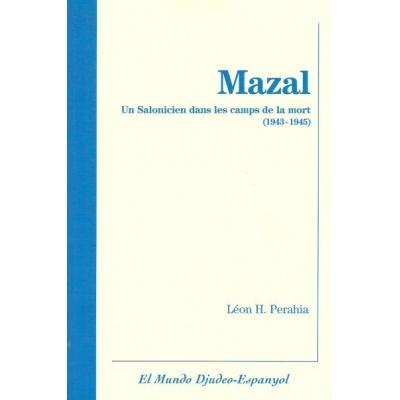 MAZAL - UN SALONICIEN DANS LES CAMPS DE LA MORT 1943-1945