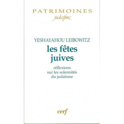 LES FETES JUIVES - REFLEXIONS SUR LES SOLENNITES DU JUDAISME