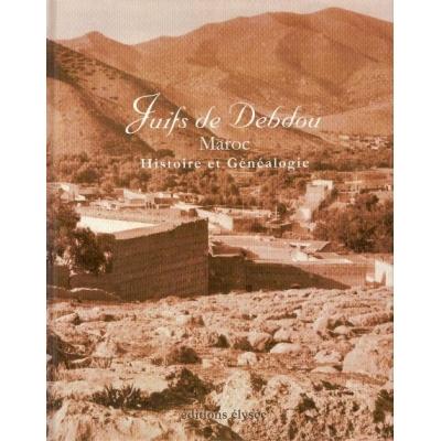 JUIFS DE DEBDOU. MAROC HISTOIRE ET GENEALOGIE