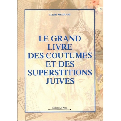 LE GRAND LIVRE DES COUTUMES ET DES SUPERSTITIONS JUIVES