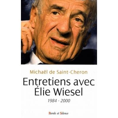 ENTRETIENS AVEC ELIE WIESEL - 1984-2000