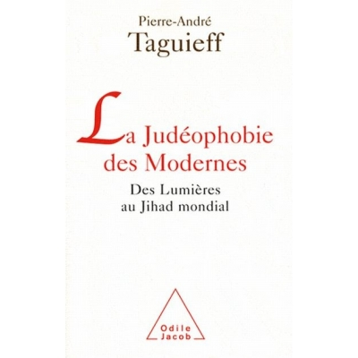 LA JUDEOPHOBIE DES MODERNES