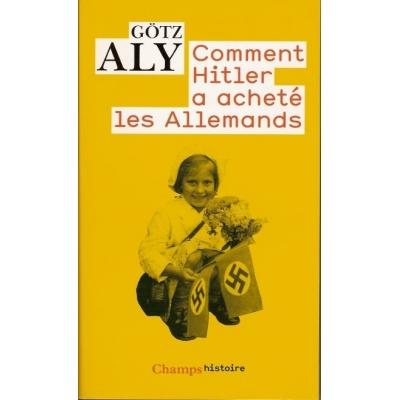 COMMENT HITLER A ACHETE LES ALLEMANDS