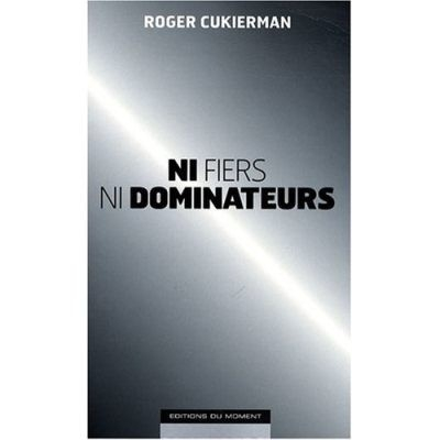 NI FIERS NI DOMINATEURS