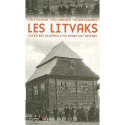 LES LITVAKS - L'HERITAGE UNIVERSEL D'UN MONDE JUIF DISPARU