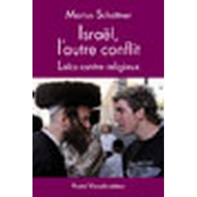 ISRAEL, L'AUTRE CONFLIT LAICS CONTRE RELIGIEUX