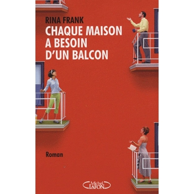 CHAQUE MAISON A BESOIN D'UN BALCON