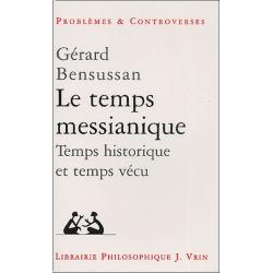 LE TEMPS MESSIANIQUE - TEMPS HISTORIQUE ET TEMPS VECU