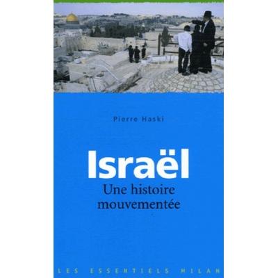 ISRAEL - UNE HISTOIRE MOUVEMENTEE
