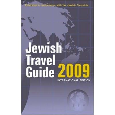 JEWISH TRAVEL GUIDE 2009 - INTERNATIONAL EDITION