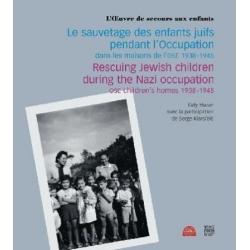 LE SAUVETAGE DES ENFANTS JUIFS PENDANT L'OCCUPATION DANS LES MAISONS DE L'OSE 1938-1945