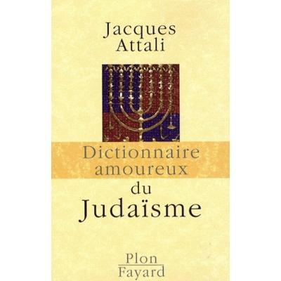 DICTIONNAIRE AMOUREUX DU JUDAISME