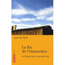 LA FIN DE L'INNOCENCE - LA POLOGNE FACE A SON PASSE JUIF
