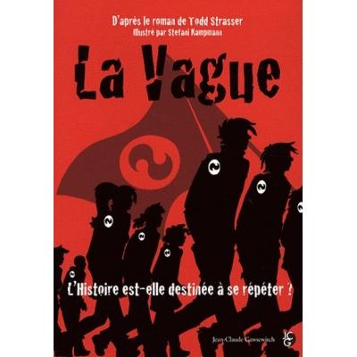 LA VAGUE - L'HISTOIRE EST ELLE DESTINEE A SE REPETER ?