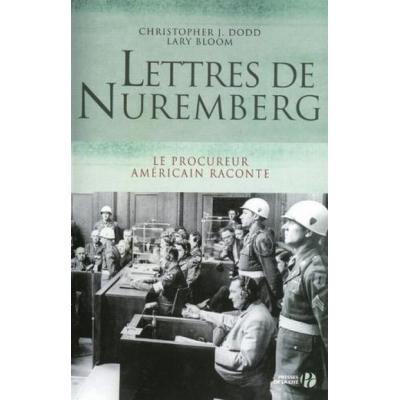 LETTRES DE NUREMBERG - LE PROCUREUR AMERICAIN RACONTE