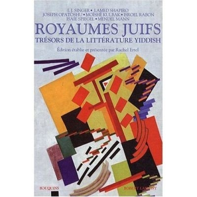 ROYAUMES JUIFS, TOME 2 : TRESORS DE LA LITTERATURE YIDDISH