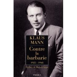 CONTRE LA BARBARIE, 1925-1948