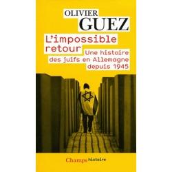 L'IMPOSSIBLE RETOUR - UNE HISTOIRE DES JUIFS EN ALLEMAGNE DEPUIS 1945