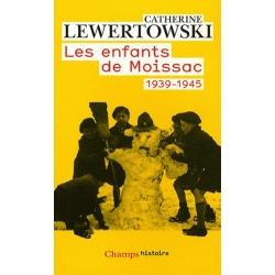 LES ENFANTS DE MOISSAC 1939 - 1945