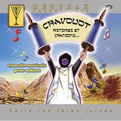 CHAVOUOT HISTOIRES ET CHANSONS...