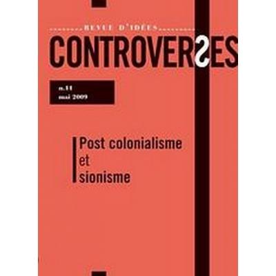 CONTROVERSES N°11 MAI 2009 POST COLONIALISME ET SIONISME