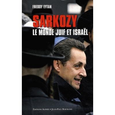 SARKOZY LE MONDE JUIF ET ISRAEL