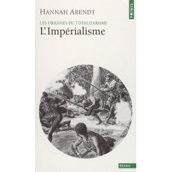 LES ORIGINES DU TOTALITARISME - T.2 L'IMPERIALISME