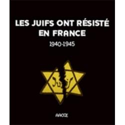 LES JUIFS ONT RESISTE EN FRANCE 1940-1945 + DVD