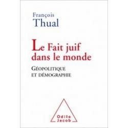 LE FAIT JUIF DANS LE MONDE - GEOPOLITIQUE ET DEMOGRAPHIE
