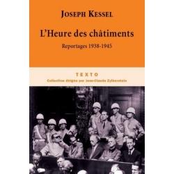 L'HEURE DES CHATIMENTS -REPORTAGES 1938 - 1945