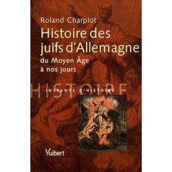 HISTOIRE DES JUIFS D'ALLEMAGNE DU MOYEN AGE A NOS JOURS