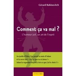 COMMENT CA VA MAL ? L'HUMOUR JUIF, UN ART DE L'ESPRIT