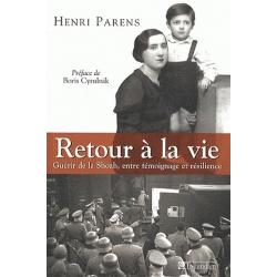 RETOUR A LA VIE - GUERIR DE LA SHOAH, ENTRE TEMOIGNAGE ET RESILIENCE