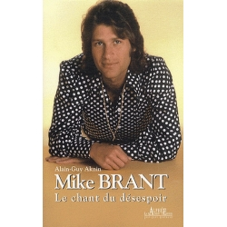 MIKE BRANT LE CHANT DU DESESPOIR