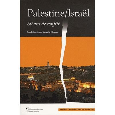 PALESTINE/ISRAEL - 60 ANS DE CONFLIT