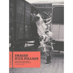 IMAGES D'UN PILLAGE - ALBUM DE LA SPOLIATION DES JUIFS A PARIS, 1940-1944