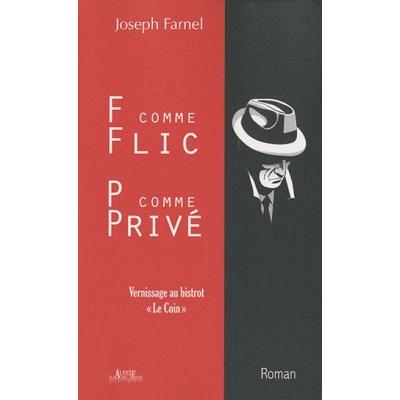 F, COMME FLIC P, COMME PRIVE - VERNISSAGE AU BISTROT LE COIN