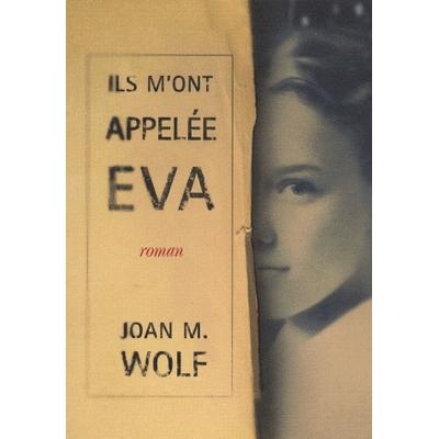 ILS M'ONT APPELEE EVA