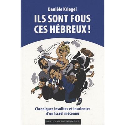 ILS SONT FOUS CES HEBREUX !