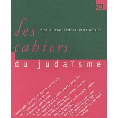 LES CAHIERS DU JUDAISME N° 29  MISERE, PHILANTHROPIE ET LUTTES SOCIALES